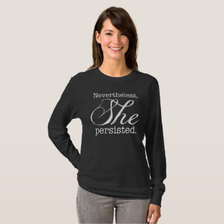She Persisted Long Sleeve Version 3 T-Shirt