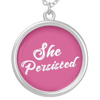 """She Persisted"" Typography Political Phrase Silver Plated Necklace"