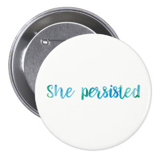 She Persisted Watercolor Typography Feminist Button