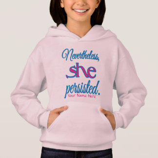 She Persisted with Your Name Hoodie