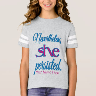She Persisted with Your Name T-Shirt
