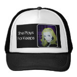 She Plays For Keeps Hat