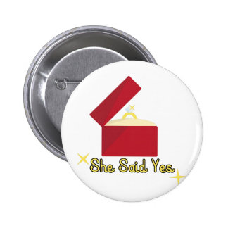 She Said Yes 2 Inch Round Button