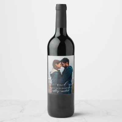 She Said Yes Calligraphy Photo Engagement Party Wine Label