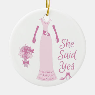 She Said Yes Ceramic Ornament