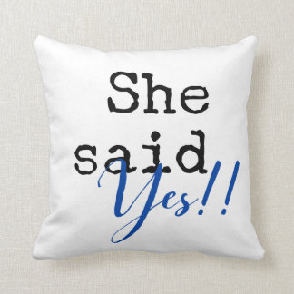 She Said Yes Pillow