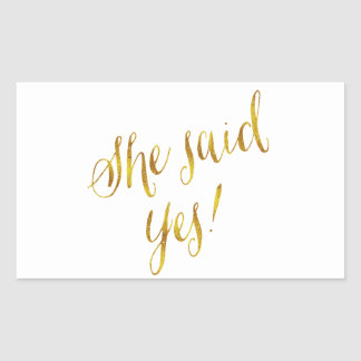 She Said Yes Quote Faux Gold Foil Metallic Design Rectangular Sticker
