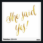 """She Said Yes Quote Faux Gold Foil Metallic Design Wall Decal<br><div class=""""desc"""">Use our cool template, artwork, photo, graphic, or illustration, then add a name, text, quote, or monogram to create your own custom or monogrammed art wall stickers. Click the &quot;Customize it!&quot; button to make it totally customized. These wall decals are great gifts for men, women, and kids (and you, too,...</div>"""