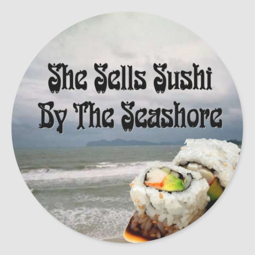 She Sells Sushi by the Seashore Classic Round Sticker