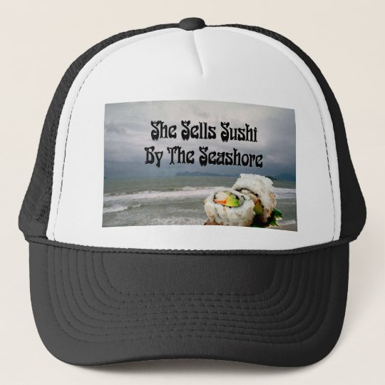 She Sells Sushi by the Seashore Trucker Hat