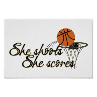 She Shoots, She Scores (Basketball) Posters