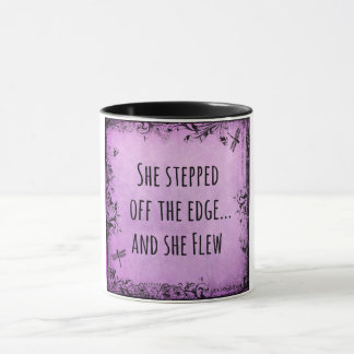 She Stepped off the Edge and She Flew Quote Mug