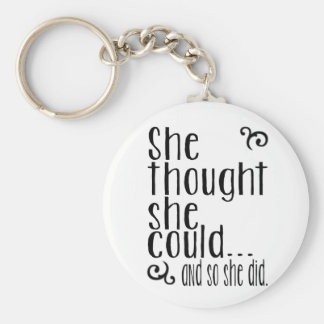 She thought she could...and so she did. basic round button keychain