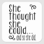 She thought she could...and so she did. square sticker