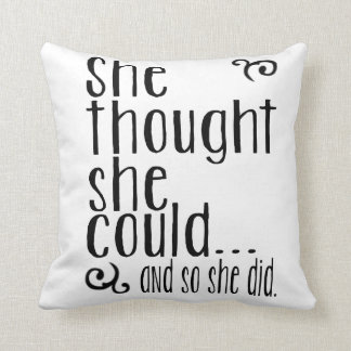 She Thought She Could...& so she did. Throw Pillow