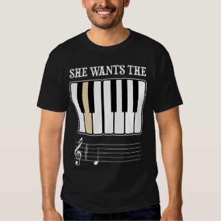 She Wants the D Piano Music Shirt