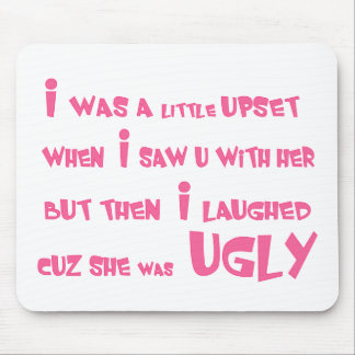 She Was Ugly Mouse Pad