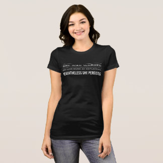 """She was warned...""  (white type) T-Shirt"