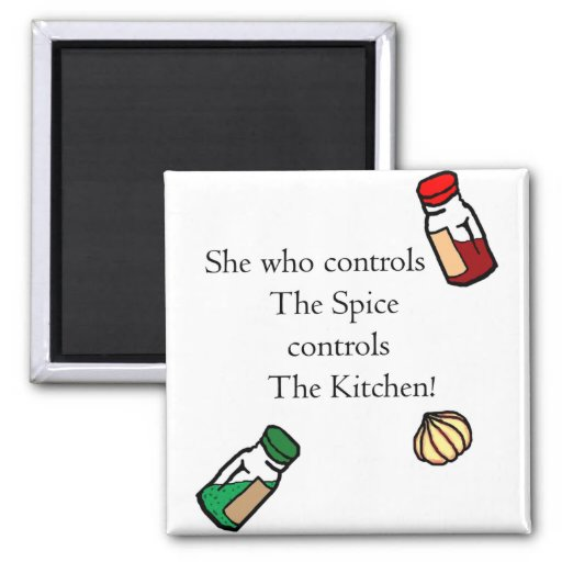 She Who Controls The Spice Magnet