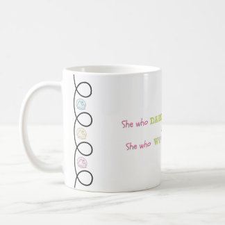 She who dares, she who wins coffee mug