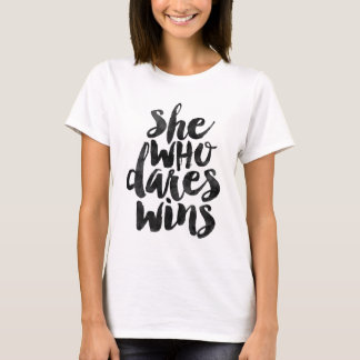 She who dares wins T-Shirt