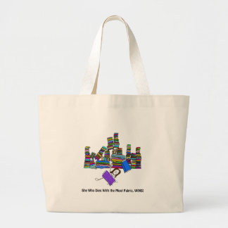 She Who Dies With the Most Fabric Wins Large Tote Bag