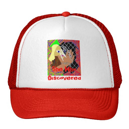 She who discovers trucker hat