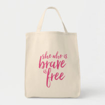 She Who is Brave Inspirational Quote Tote Bag