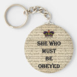 She who must be obeyed basic round button keychain