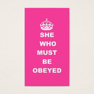 She who must be obeyed business card