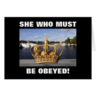SHE WHO MUST BE OBEYED! CARD