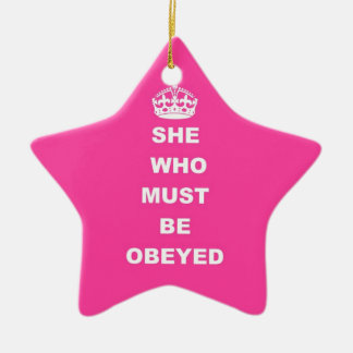 She who must be obeyed ceramic ornament