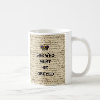 She who must be obeyed classic white coffee mug