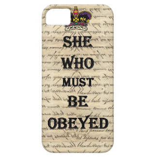 She who must be obeyed iPhone 5 cover
