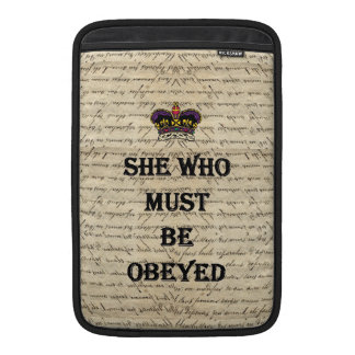 She who must be obeyed MacBook air sleeve