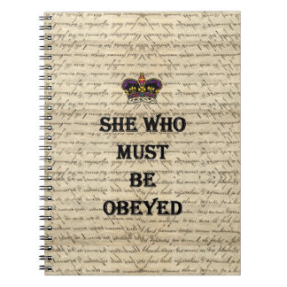 She who must be obeyed spiral note book
