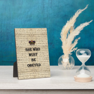 She who must be obeyed display plaques