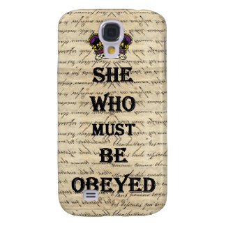 She who must be obeyed samsung galaxy s4 cover