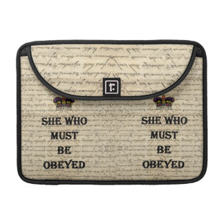 She who must be obeyed sleeve for MacBook pro