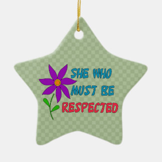 She Who Must Be Respected Ceramic Ornament