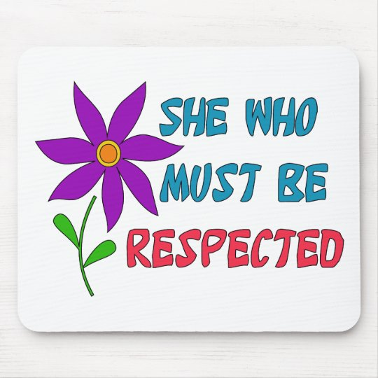 She Who Must Be Respected Mouse Pad