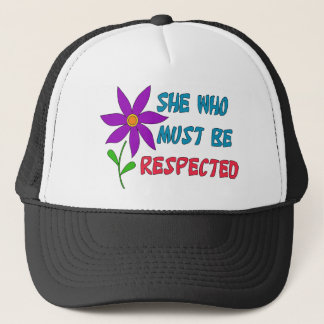 She Who Must Be Respected Trucker Hat