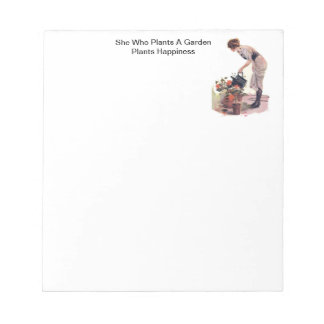 She Who Plants A Garden Plants Happiness Notepad