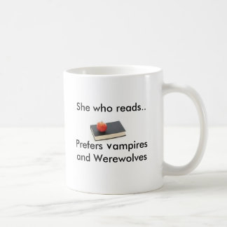 She who reads..Prefers Vampires and Were... Coffee Mug