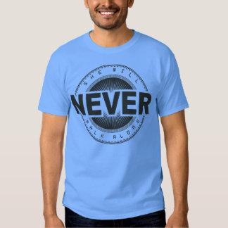 She Will Never Walk Alone T Shirts