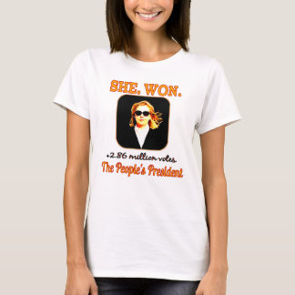 SHE. WON.  t-shirt