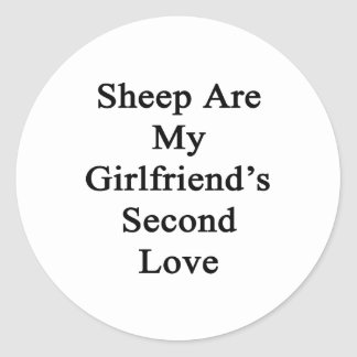 Sheep Are My Girlfriend's Second Love Round Stickers