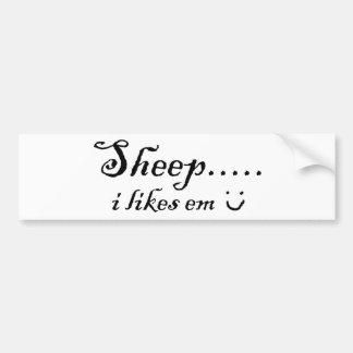 Sheep.....I likes em Bumper Sticker