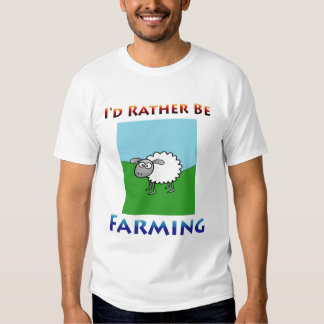 Sheep i'd rather be farming t-shirts