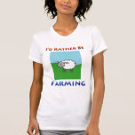 Sheep i'd rather be farming Women T Shirts